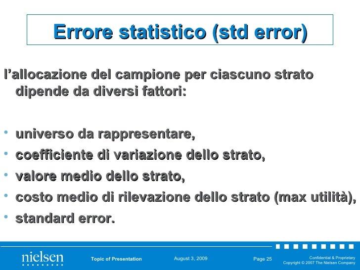 Topic of Presentation Page  Errore statistico (std error) <ul><li>l'allocazione del campione per ciascuno strato dipende d...