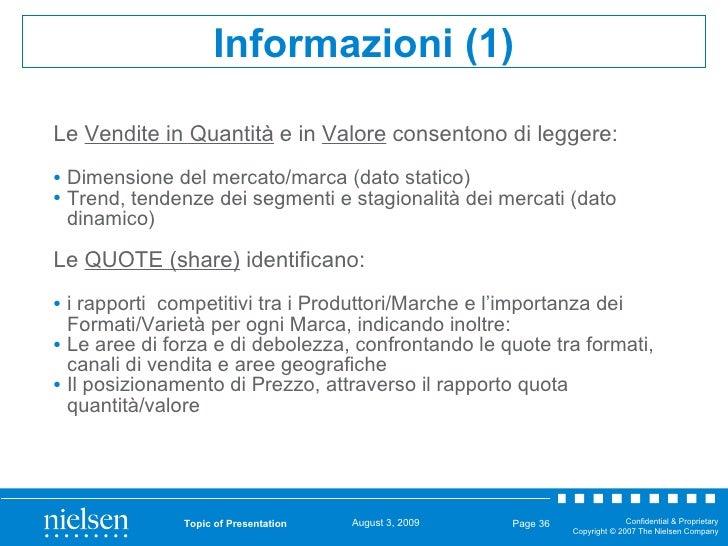 <ul><li>Le  Vendite in Quantità  e in  Valore  consentono di leggere: </li></ul><ul><li>Dimensione del mercato/marca (dato...