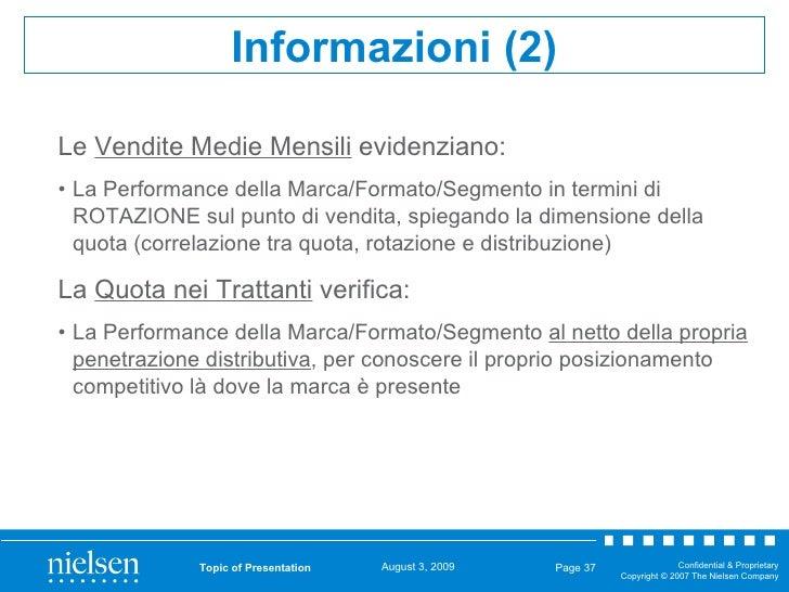 <ul><li>Le  Vendite Medie Mensili  evidenziano: </li></ul><ul><li>La Performance della Marca/Formato/Segmento in termini d...