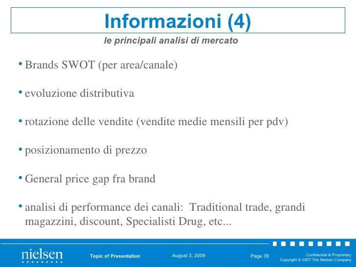 Topic of Presentation Page  Informazioni (4) <ul><li>Brands SWOT (per area/canale) </li></ul><ul><li>evoluzione distributi...