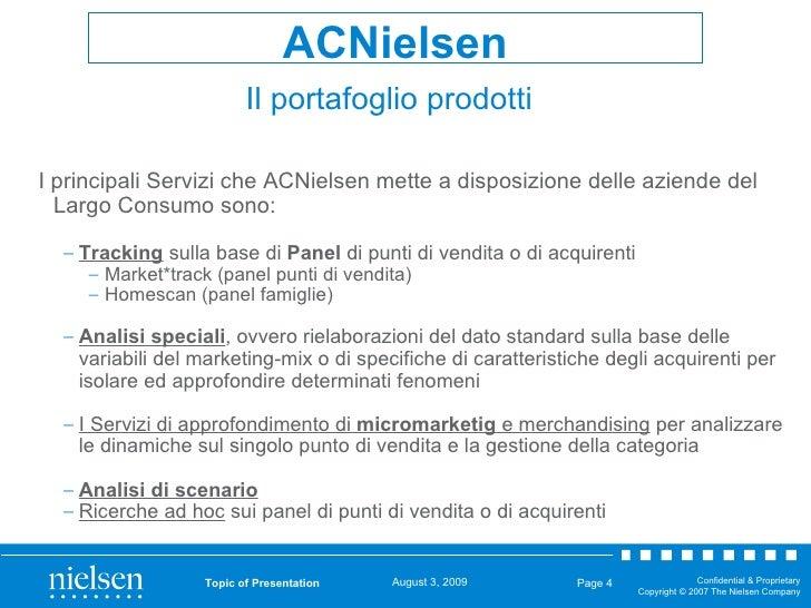 Topic of Presentation Page  <ul><li>I principali Servizi che ACNielsen mette a disposizione delle aziende del Largo Consum...