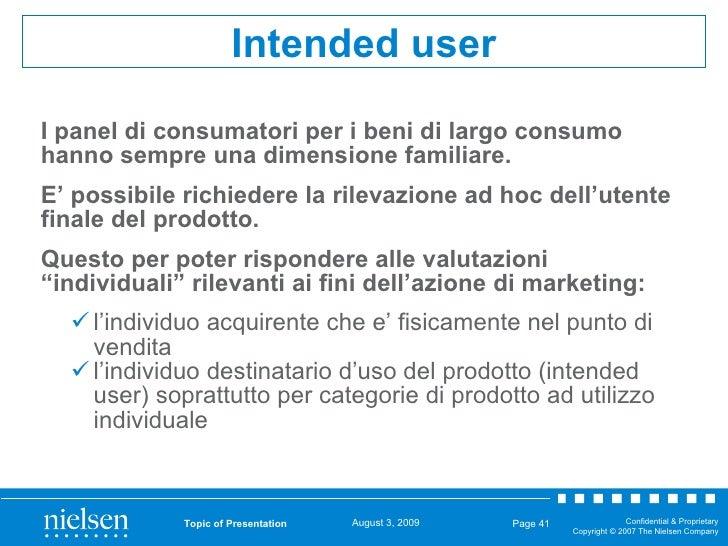 <ul><li>I panel di consumatori per i beni di largo consumo hanno sempre una dimensione familiare. </li></ul><ul><li>E' pos...