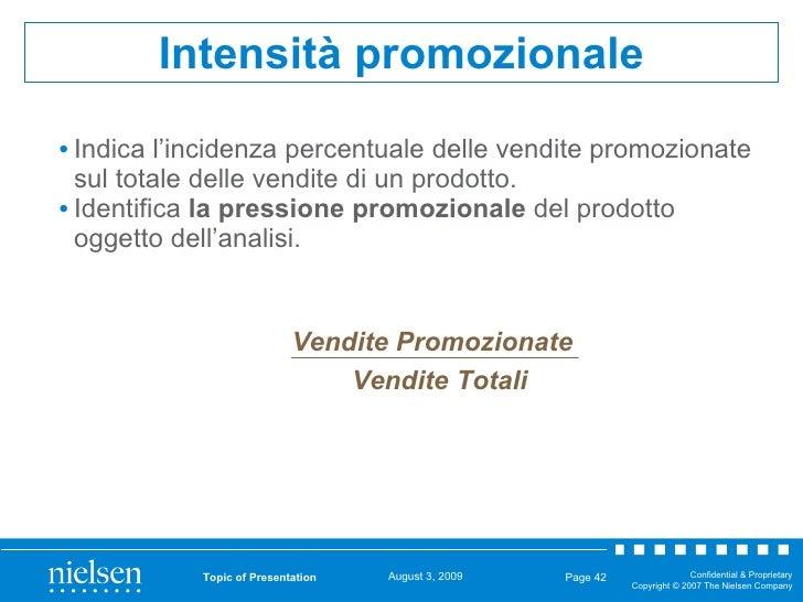 <ul><li>Indica l'incidenza percentuale delle vendite promozionate sul totale delle vendite di un prodotto. </li></ul><ul><...