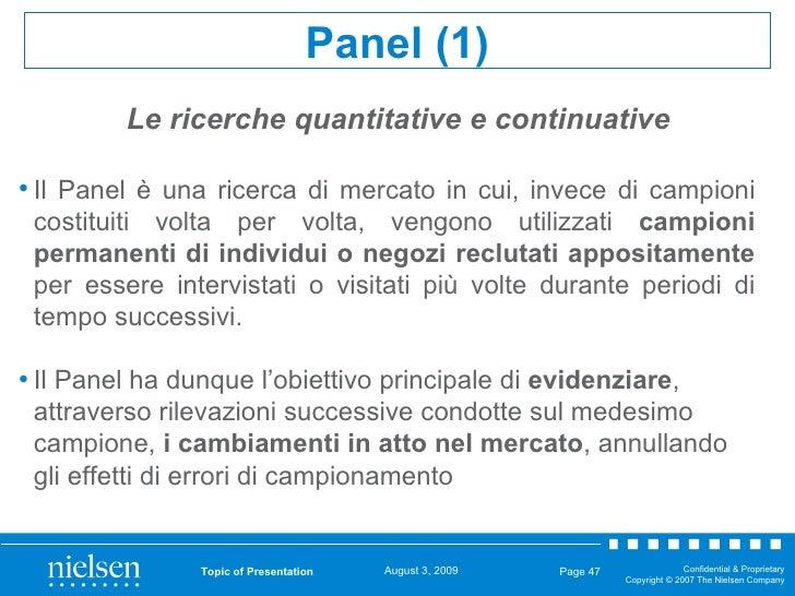 Topic of Presentation Page  <ul><li>Il Panel è una ricerca di mercato in cui, invece di campioni costituiti volta per volt...