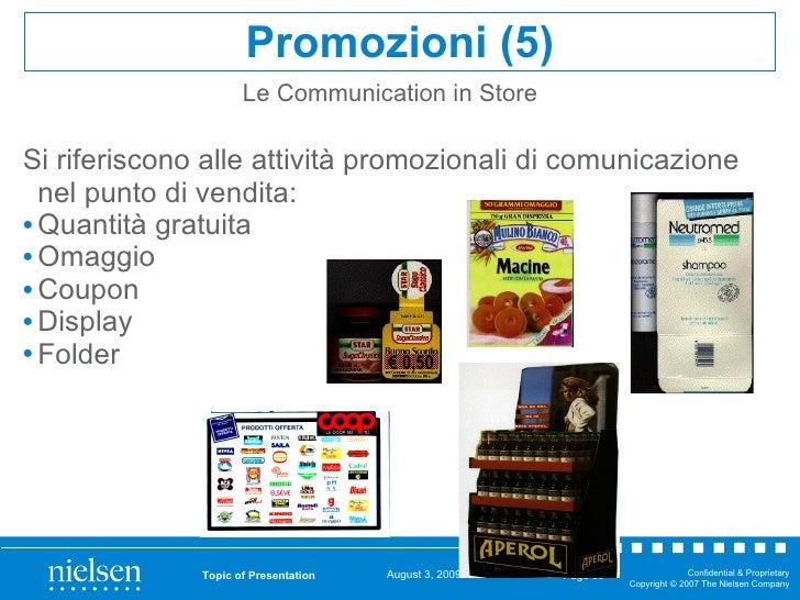 Le Communication in Store <ul><li>Si riferiscono alle attività promozionali di comunicazione nel punto di vendita: </li></...