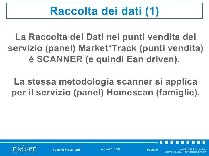 Topic of Presentation Page  Raccolta dei dati (1) La Raccolta dei Dati nei punti vendita del servizio (panel) Market*Track...