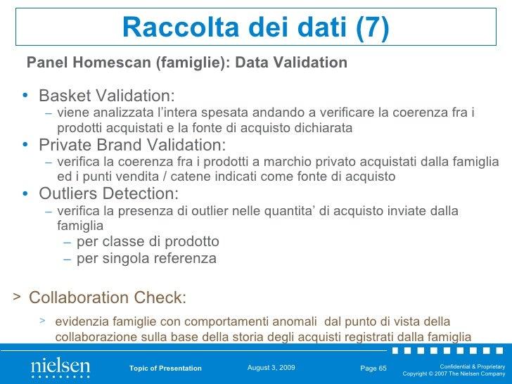 <ul><li>Basket Validation: </li></ul><ul><ul><li>viene analizzata l'intera spesata andando a verificare la coerenza fra i ...