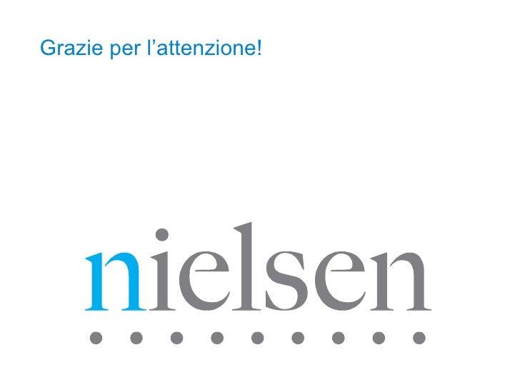 Topic of Presentation Page  Confidential & Proprietary  •   Copyright  ©  2007 The Nielsen Company Grazie per l'attenzione!