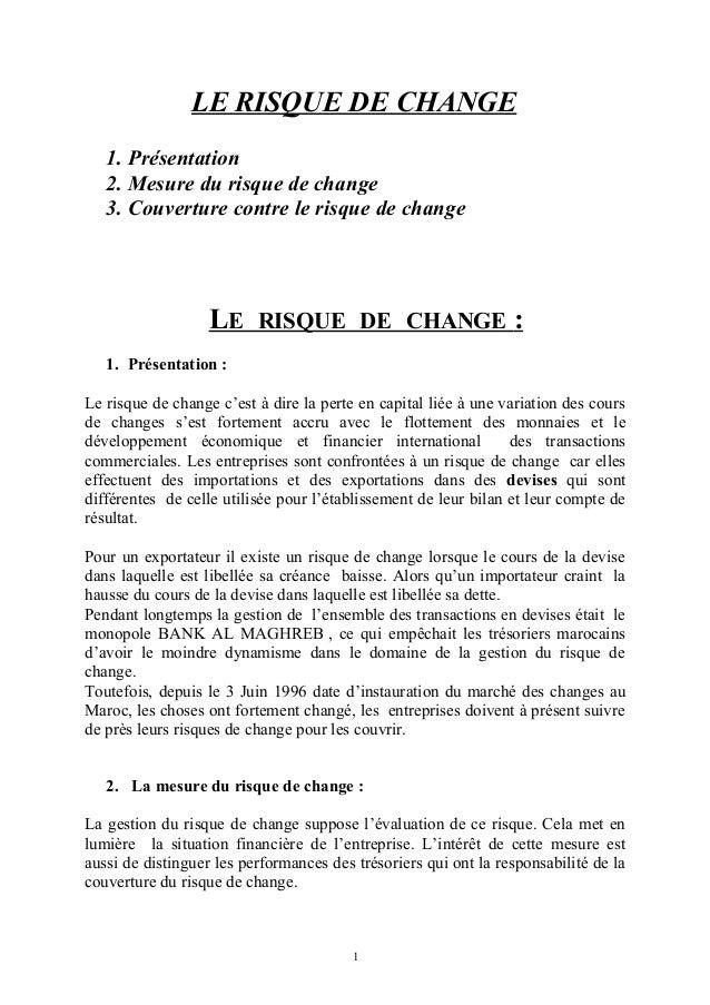 LE RISQUE DE CHANGE   1. Présentation   2. Mesure du risque de change   3. Couverture contre le risque de change          ...