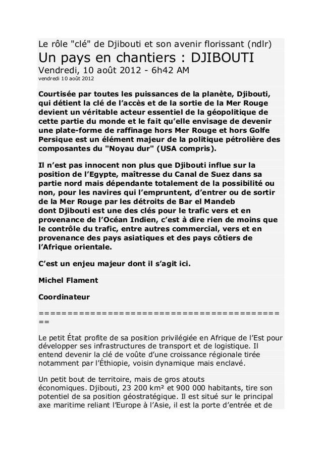 """Le rôle """"clé"""" de Djibouti et son avenir florissant (ndlr) Un pays en chantiers : DJIBOUTI Vendredi, 10 août 2012 - 6h42 AM..."""