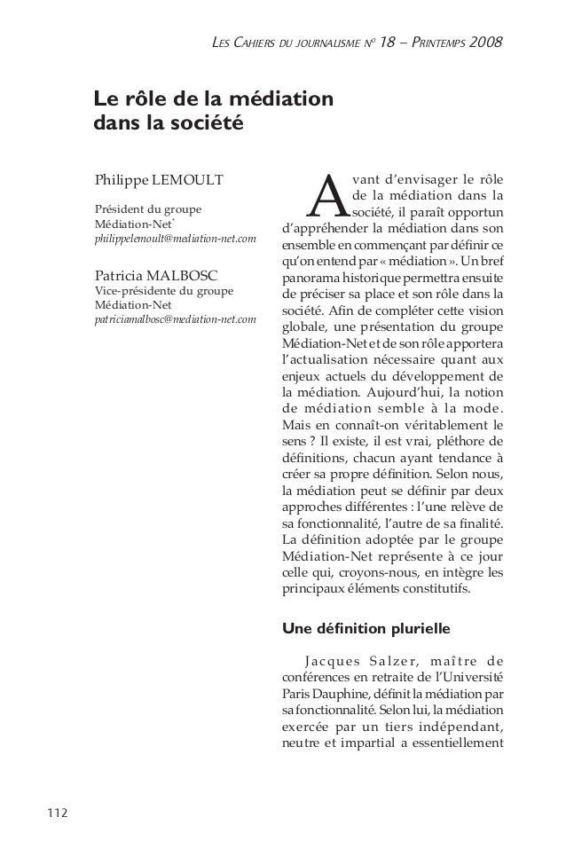 112 Les Cahiers du journalisme n o 18 – Printemps 2008 Le rôle de la médiation  dans la société Philippe LEMOULT Pré...