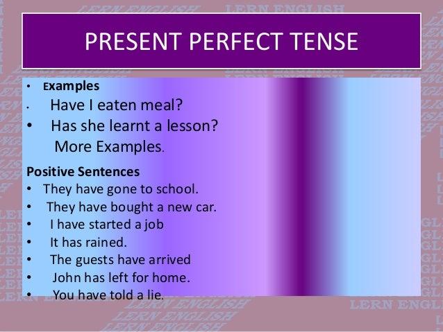 Make sentence present perfect tense sentences