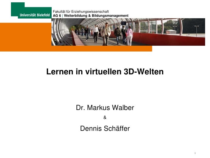 Lernen in virtuellen 3D-Welten<br />Dr. Markus Walber<br />&<br />Dennis Schäffer<br />