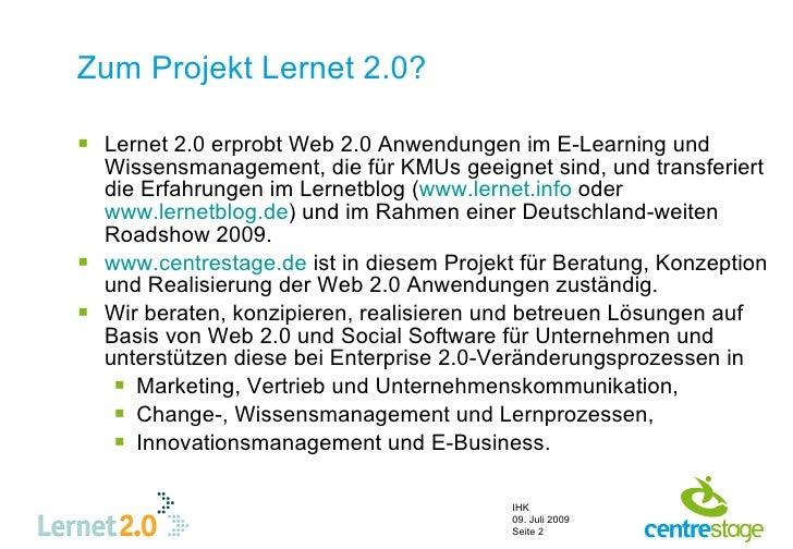 Zum Projekt Lernet 2.0?   Lernet 2.0 erprobt Web 2.0 Anwendungen im E-Learning und   Wissensmanagement, die für KMUs geei...