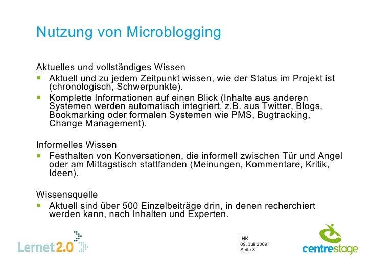 Nutzung von Microblogging  Aktuelles und vollständiges Wissen  Aktuell und zu jedem Zeitpunkt wissen, wie der Status im P...