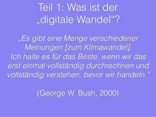 """Teil 1: Was ist der  """"digitale Wandel""""?  """"Es gibt eine Menge verschiedener  Meinungen [zum Klimawandel].  Ich halte es für..."""