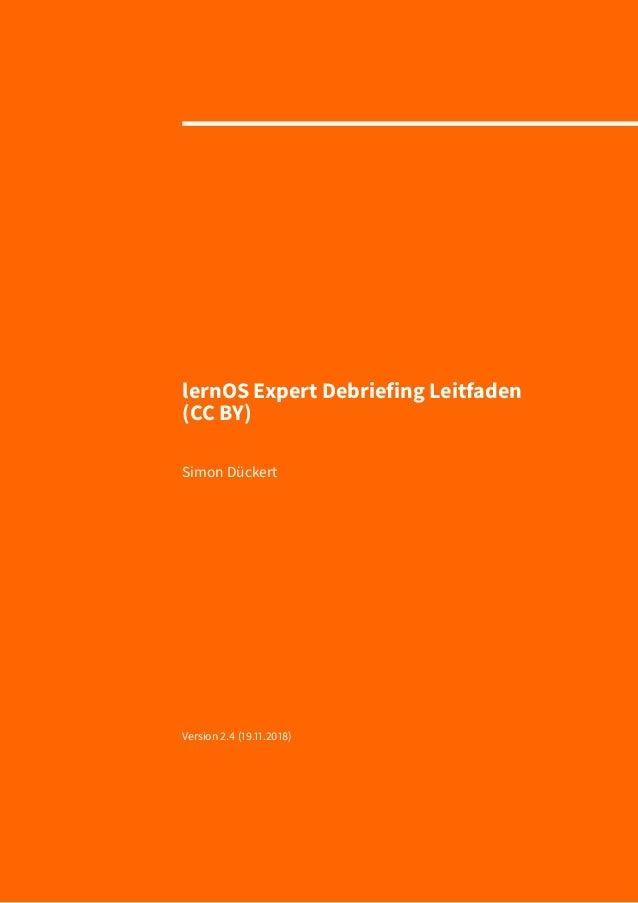 lernOS Expert Debriefing Leitfaden (CC BY) Simon Dückert Version 2.4 (19.11.2018)