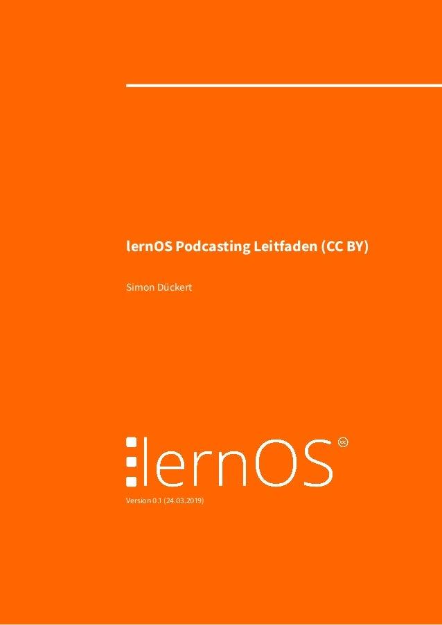 lernOS Podcasting Leitfaden (CC BY) Simon Dückert Version 0.1 (24.03.2019)