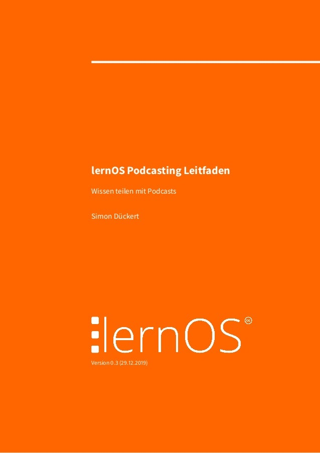 lernOS Podcasting Leitfaden Wissen teilen mit Podcasts Simon Dückert Version 0.3 (29.12.2019)