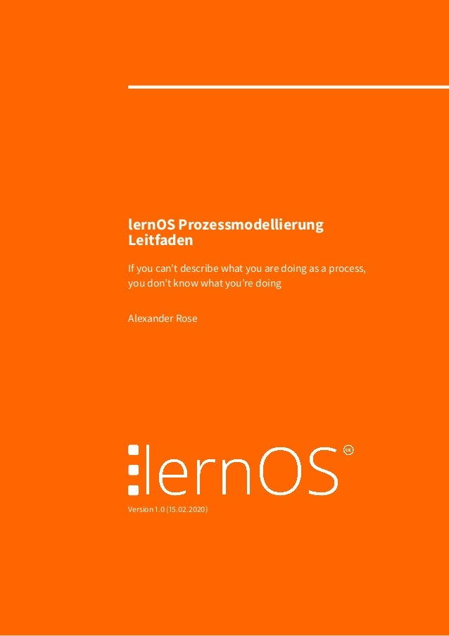 lernOS Prozessmodellierung Leitfaden If you can't describe what you are doing as a process, you don't know what you're doi...