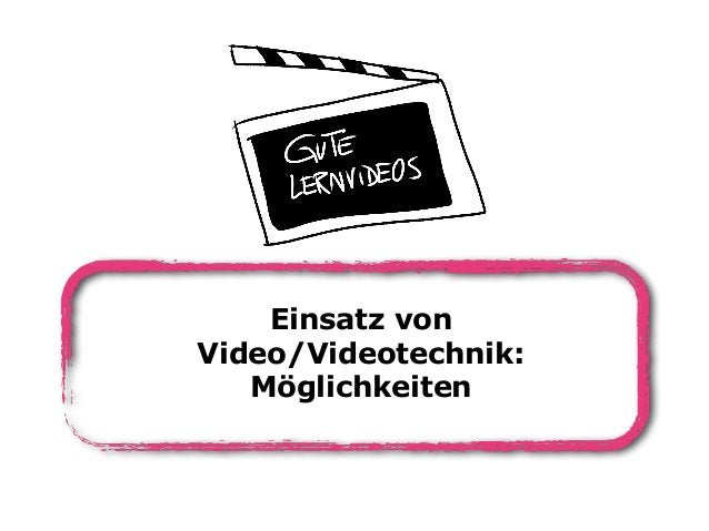 Einsatz von Video/Videotechnik: Möglichkeiten