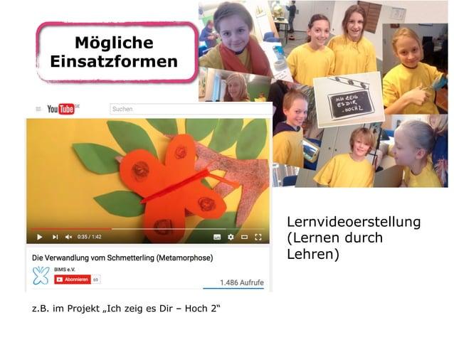 """Mögliche Einsatzformen Lernvideoerstellung (Lernen durch Lehren) z.B. im Projekt """"Ich zeig es Dir – Hoch 2"""""""