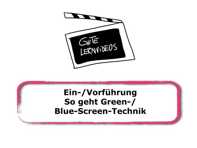 Ein-/Vorführung So geht Green-/ Blue-Screen-Technik