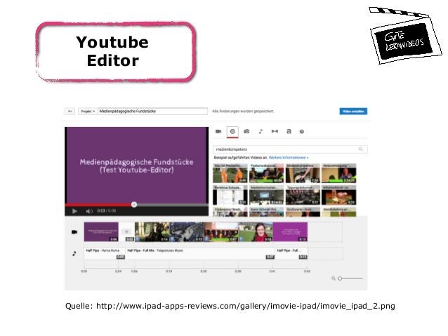 Youtube Editor Quelle: http://www.ipad-apps-reviews.com/gallery/imovie-ipad/imovie_ipad_2.png