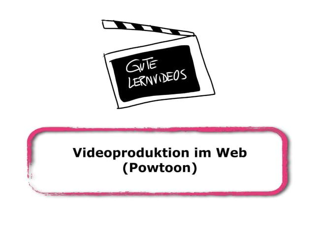 Videoproduktion im Web (Powtoon)