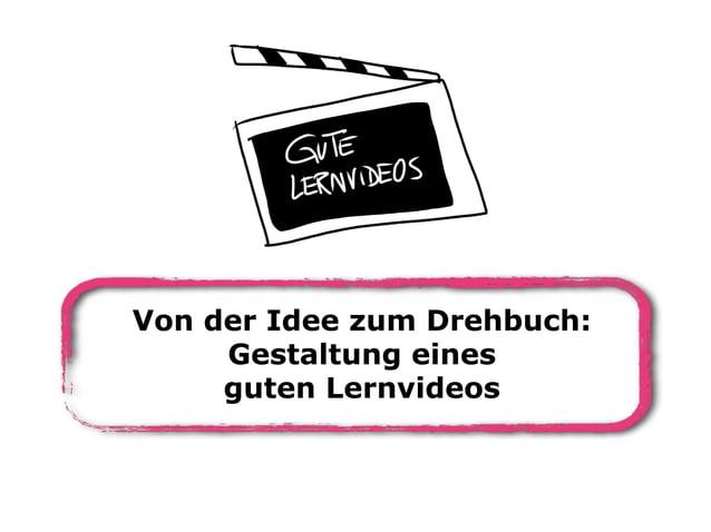 Von der Idee zum Drehbuch: Gestaltung eines guten Lernvideos