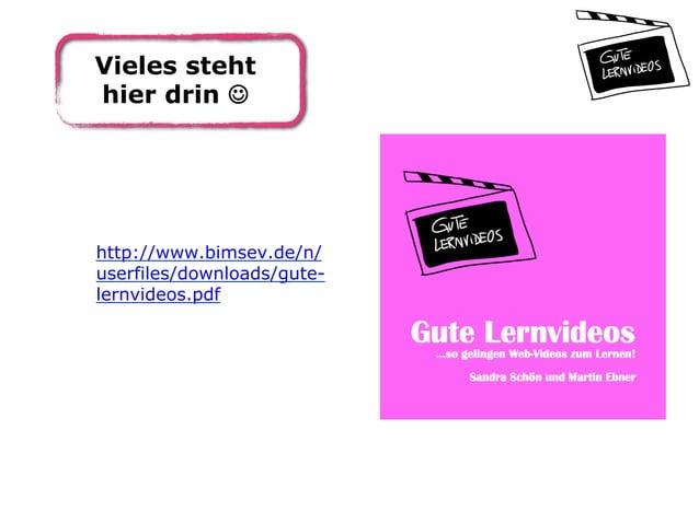 Vieles steht hier drin J http://www.bimsev.de/n/ userfiles/downloads/gute- lernvideos.pdf