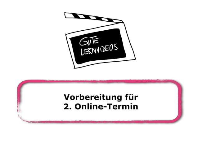 Vorbereitung für 2. Online-Termin