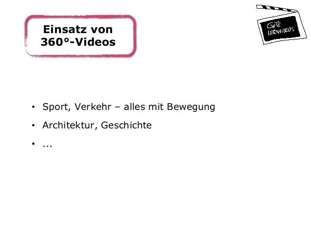 Einsatz von 360°-Videos • Sport, Verkehr – alles mit Bewegung • Architektur, Geschichte • ...