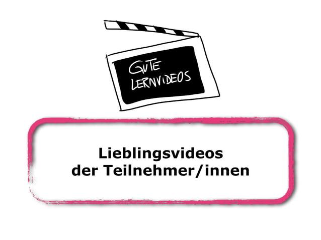 Lieblingsvideos der Teilnehmer/innen