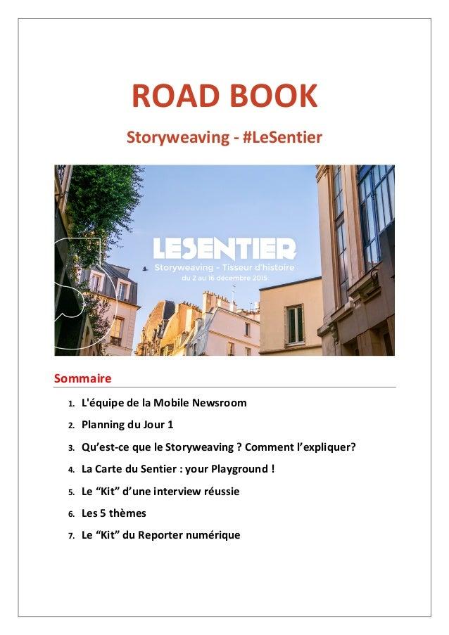 ROAD  BOOK   Storyweaving  -‐  #LeSentier      Sommaire   1. L'équipe  de  la  Mobile  Newsroom  ...