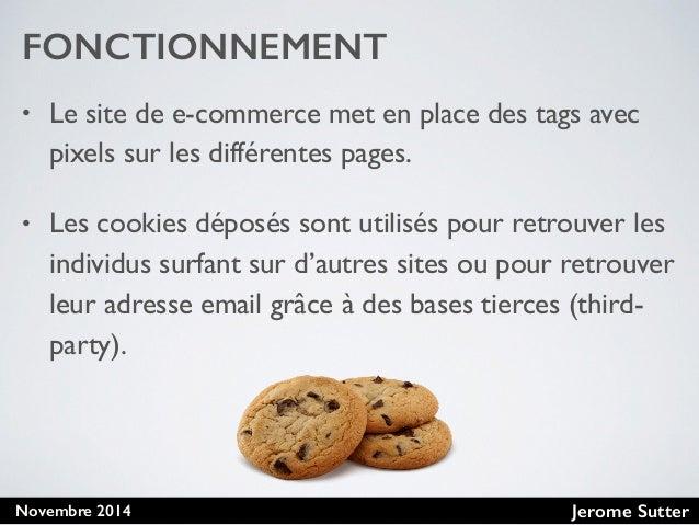 Jerome SutterNovembre 2014 FONCTIONNEMENT • Le site de e-commerce met en place des tags avec pixels sur les différentes pa...