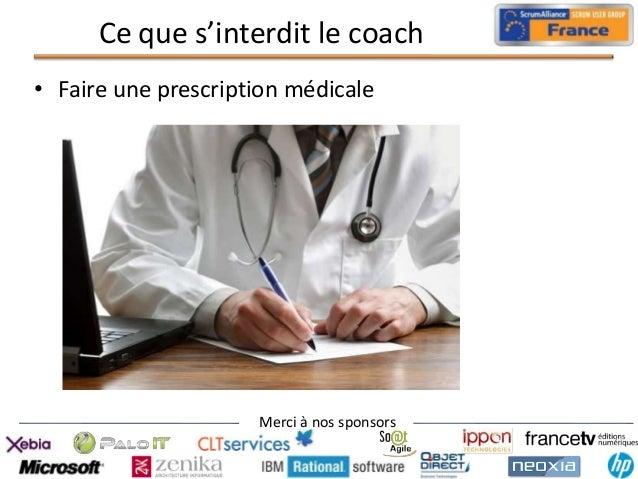 Ce que s'interdit le coach • Faire une prescription médicale  Merci à nos sponsors
