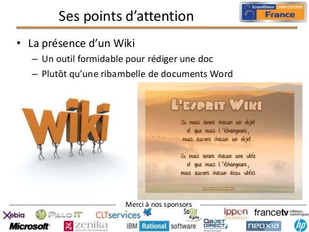 Ses points d'attention • La présence d'un Wiki – Un outil formidable pour rédiger une doc – Plutôt qu'une ribambelle de do...