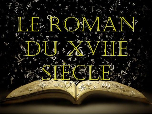 LE ROMANLE ROMAN DU XVIIÈDU XVIIÈ SIÈCLESIÈCLE