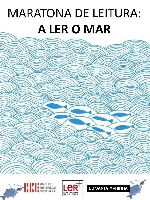 EB SANTA MARINHAMARATONA DE LEITURA:A LER O MAR