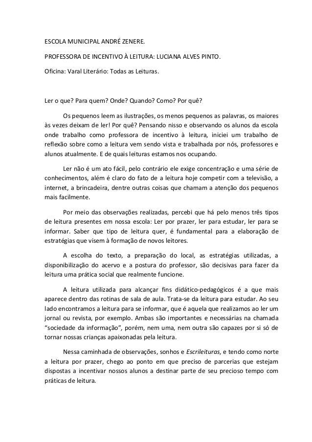 ESCOLA MUNICIPAL ANDRÉ ZENERE.PROFESSORA DE INCENTIVO À LEITURA: LUCIANA ALVES PINTO.Oficina: Varal Literário: Todas as Le...