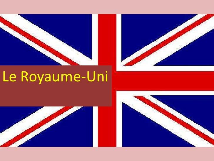 Le Royaume-Uni<br />