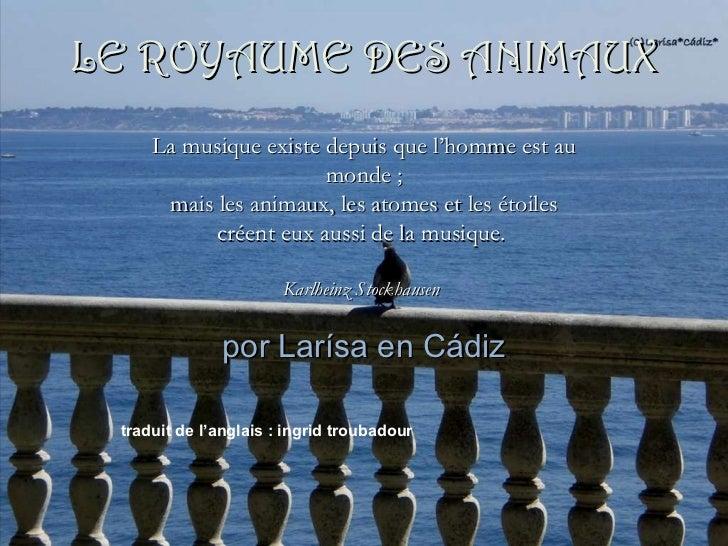por Larísa en Cádiz La musique existe depuis que l'homme est au monde ; mais les animaux , les atomes et les étoiles  crée...