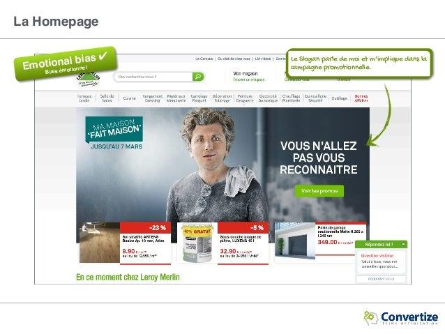 Emotional bias ✔ Biais émotionnel Le Slogan parle de moi et m'implique dans la campagne promotionnelle. La Homepage