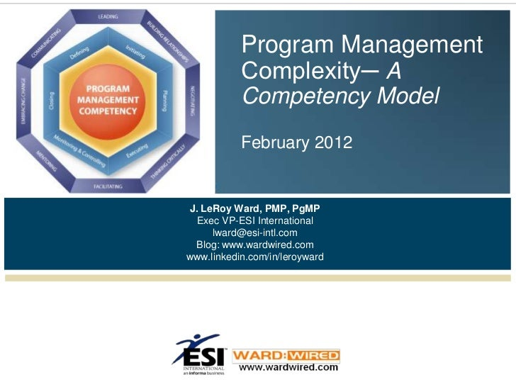 Program Management           Complexity─ A           Competency Model           February 2012J. LeRoy Ward, PMP, PgMP  Exe...