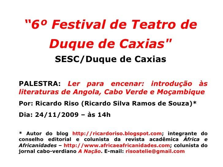 PALESTRA:  Ler para encenar: introdução às literaturas de Angola, Cabo Verde e Moçambique Por: Ricardo Riso (Ricardo Silva...