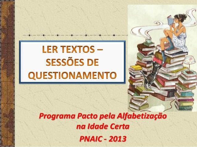 Programa Pacto pela Alfabetização na Idade Certa PNAIC - 2013