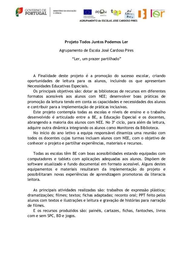 """Projeto Todos Juntos Podemos Ler Agrupamento de Escola José Cardoso Pires """"Ler, um prazer partilhado"""" A Finalidade deste p..."""