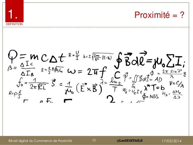 @LesDIGITAILS@LesDIGITAILS Proximité = ?1. DEFINITION Réveil digital du Commerce de Proximité 10 17/03/2014