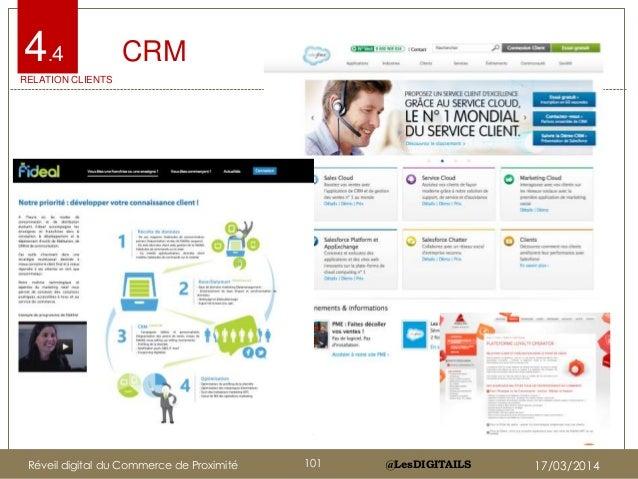 @LesDIGITAILS@LesDIGITAILS CRM4.4 RELATION CLIENTS Réveil digital du Commerce de Proximité 101 17/03/2014
